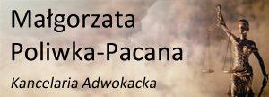 Małgorzata Poliwka-Pacana Kanlelaria Adwokacka